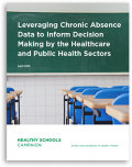 Leveraging Chronic Absence Data to Inform Decision Making by the Healthcare and Public Health Sectors