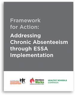 Cover for PDF: Framework for Action: Addressing Chronic Absenteeism through ESSA Implementation